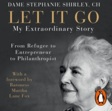 Let It Go : My Extraordinary Story - From Refugee to Entrepreneur to Philanthropist, eAudiobook MP3 eaudioBook