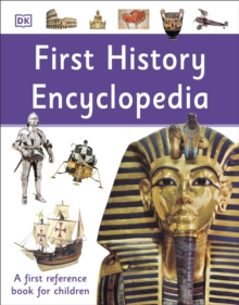 First History Encyclopedia : A First Reference Book for Children, EPUB eBook