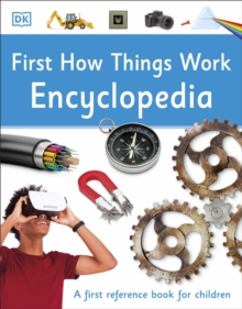 First How Things Work Encyclopedia : A First Reference Book for Children, EPUB eBook