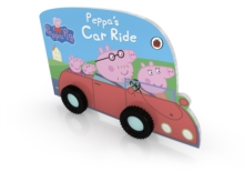 Peppa Pig: Peppa's Car Ride, Board book Book