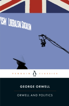 Orwell and Politics, Paperback / softback Book