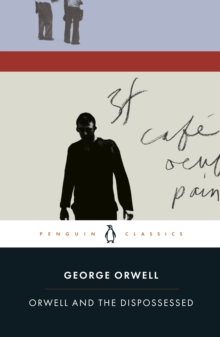 Orwell and the Dispossessed, Paperback / softback Book
