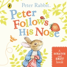 Peter Follows His Nose : Scratch and Sniff Book, Board book Book