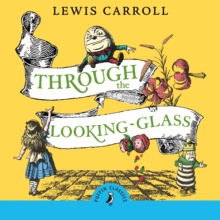 Through the Looking Glass and What Alice Found There, eAudiobook MP3 eaudioBook