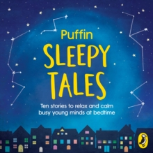Puffin Sleepy Tales : Ten stories to relax and calm busy young minds at bedtime, CD-Audio Book