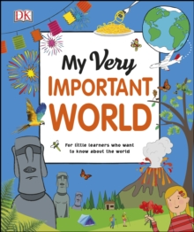 My Very Important World : For Little Learners who want to Know about the World, PDF eBook
