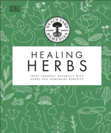 Neal's Yard Remedies Healing Herbs : Treat Yourself Naturally with Homemade Herbal Remedies, Hardback Book