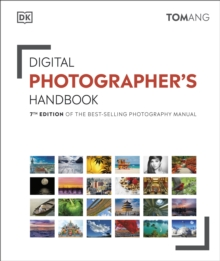 Digital Photographer's Handbook : 7th Edition of the Best-Selling Photography Manual, Hardback Book