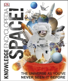 Knowledge Encyclopedia Space! : The Universe as You've Never Seen it Before, EPUB eBook