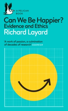 Can We Be Happier? : Evidence and Ethics, EPUB eBook