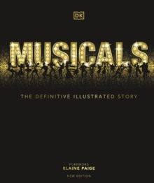 Musicals : The Definitive Illustrated Story, Hardback Book