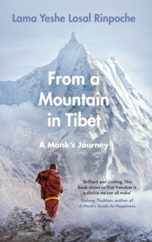 From a Mountain In Tibet : A Monk's Journey, Hardback Book