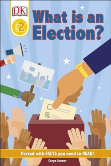 DK Reader Level 2: What Is An Election?, Hardback Book