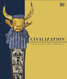 Civilization : A History of the World in 1000 Objects, Hardback Book