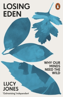 Losing Eden : Why Our Minds Need the Wild, EPUB eBook