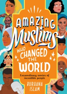 Amazing Muslims Who Changed the World, Hardback Book