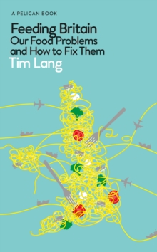 Feeding Britain : Our Food Problems and How to Fix Them, Hardback Book