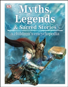 Myths, Legends, and Sacred Stories : A Children's Encyclopedia, PDF eBook