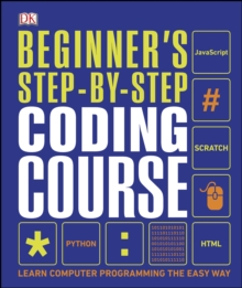 Beginner's Step-by-Step Coding Course : Learn Computer Programming the Easy Way, PDF eBook