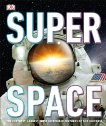 SuperSpace : The furthest, largest, most incredible features of our universe, EPUB eBook