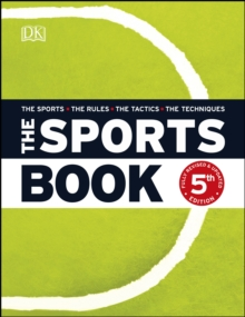 The Sports Book : The Sports*The Rules*The Tactics*The Techniques, PDF eBook