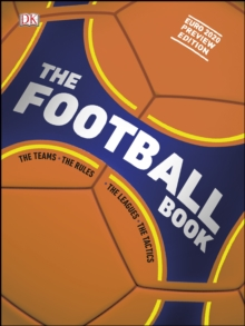The Football Book : The Teams *The Rules *The Leagues *The Tactics, EPUB eBook