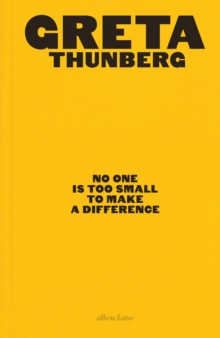 No One Is Too Small to Make a Difference : Illustrated Edition, Hardback Book