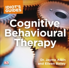 Idiot's Guide Cognitive Behavioral Therapy : Valuable Advice on Developing Coping Skills and Techniques, eAudiobook MP3 eaudioBook