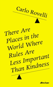 There Are Places in the World Where Rules Are Less Important Than Kindness, Hardback Book
