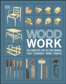 Woodwork : The Complete Step-by-step Manual, PDF eBook