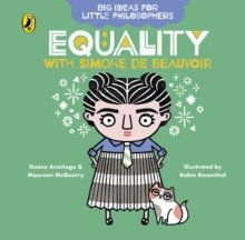 Big Ideas for Little Philosophers: Equality with Simone de Beauvoir, Board book Book