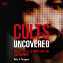 Cults Uncovered : True Stories of Mind Control and Murder, eAudiobook MP3 eaudioBook