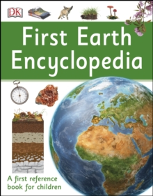 First Earth Encyclopedia : A first reference book for children, PDF eBook