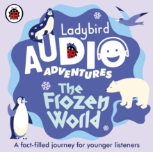 The Frozen World : Ladybird Audio Adventures, CD-Audio Book