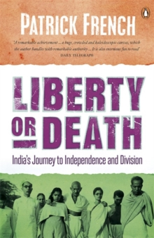 Liberty or Death : India's Journey to Independence and Division, Paperback Book