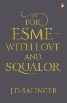 For Esme - with Love and Squalor : And Other Stories, Paperback / softback Book