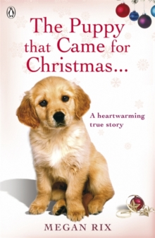 The Puppy that Came for Christmas and Stayed Forever, Paperback Book
