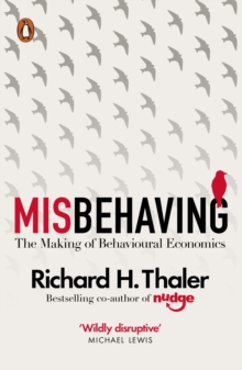 Misbehaving : The Making of Behavioural Economics, Paperback Book