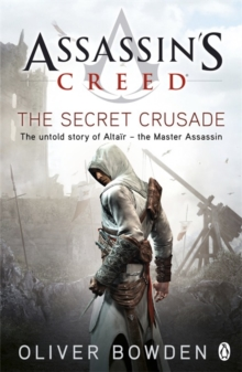 The Secret Crusade : Assassin's Creed Book 3, Paperback Book