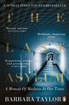 The Last Asylum : A Memoir of Madness in our Times, Paperback Book