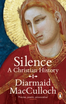 Silence : A Christian History, Paperback / softback Book