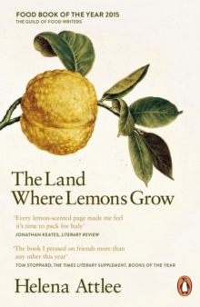 The Land Where Lemons Grow : The Story of Italy and its Citrus Fruit, Paperback Book