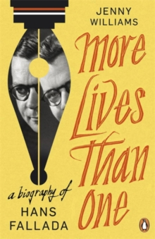 More Lives than One: A Biography of Hans Fallada, Paperback / softback Book
