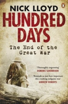 Hundred Days : The End of the Great War, Paperback Book