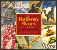 Great Railway Maps of the World, Paperback Book