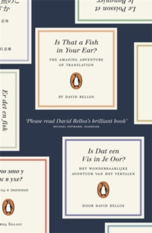 Is That a Fish in Your Ear? : Translation and the Meaning of Everything, Paperback Book