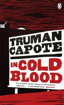 In Cold Blood : A True Account of a Multiple Murder and its Consequences, Paperback / softback Book