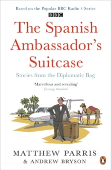 The Spanish Ambassador's Suitcase : Stories from the Diplomatic Bag, Paperback / softback Book