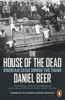 The House of the Dead : Siberian Exile Under the Tsars, Paperback Book