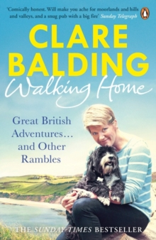 Walking Home : Great British Adventures . . . and Other Rambles, Paperback Book